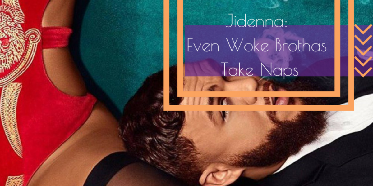 Jidenna: Even Woke Brothas Take Naps